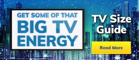 TV Size Guide – Get some of that Big TV Energy