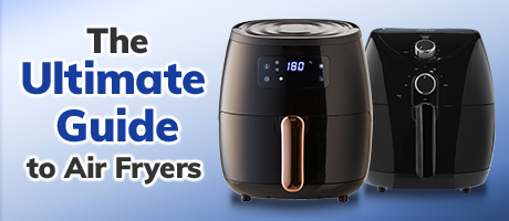 The Ultimate Air Fryers Guide